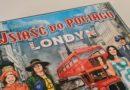 Bez Prądu: Ticket to Ride – Londyn